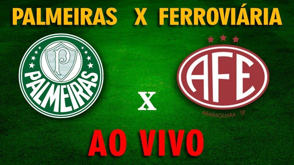 Palmeiras x Ferroviária ao vivo - Foto/Divulgação