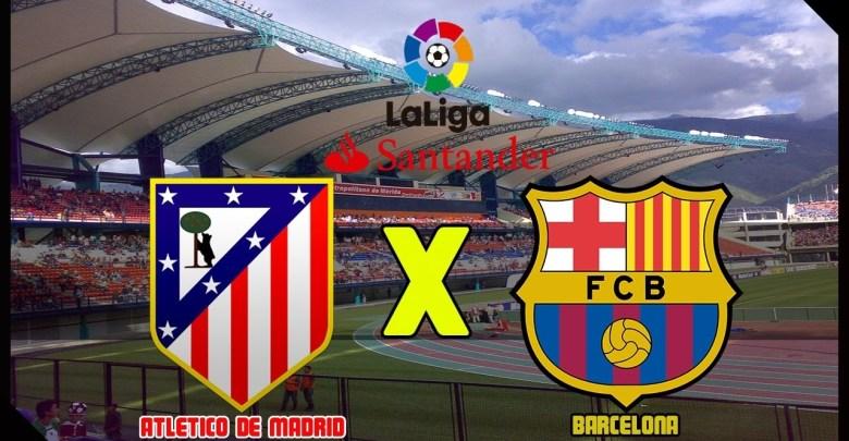 Barcelona x Atlético de Madri ao vivo - Foto/Divulgação